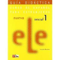 Nuevo ELE Inicial 1. Guia Didactica