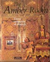 Янтарная комната. Три века истории