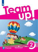 Английский язык. Team Up! (Вместе). 2 класс. В 2-х частях. Часть 2